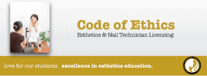 Code of Ethics for Esthetics and Nail Tech School