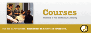 Courses for Esthetics & Nail Technician Licensing