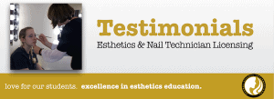 Esthetician School and Nail Tech School Testimonials