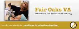 Esthetician School and Nail Tech School in Fair Oaks VA