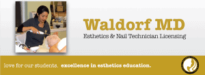 Esthetics School and Nail Tech School Seving Waldorf MD