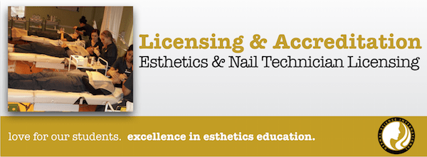Licensing and Accreditation Esthetics and Nail Technician Licensing
