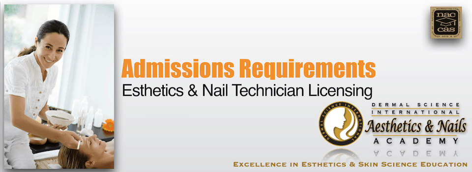 Picture of Admissions Requirements for Esthetician Licensing and Nail Technician Licensing