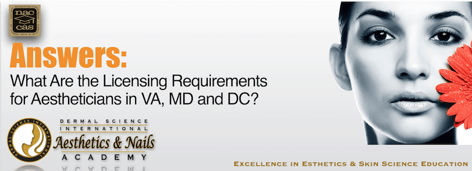 Picture of What Are the Licensing Requirements for Aestheticians in VA, MD and DC?