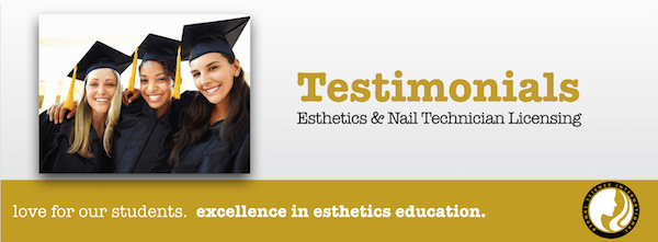 Testimonials for Esthetics Training and Nail Tech Training