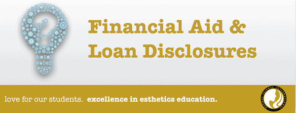 Financial Aid & Loan Disclosures for Esthetician School and Nail Tech School