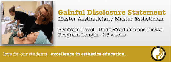 Gainful Disclosure Statement – Master Aesthetician and Master Esthetician